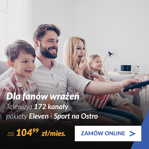 Telewizja 171 kanałów + pakiety Eleven i Sport na Ostro + Internet 600 Mb/s